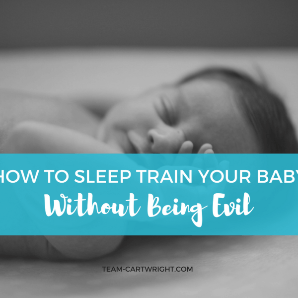 How To Sleep Train Your Baby Without Being Evil
