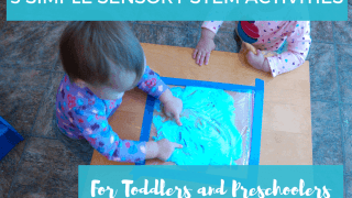 5 Simple Sensory STEM Activities for Toddlers and Preschoolers