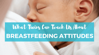 What Twins Can Teach Us About Breastfeeding Attitudes