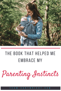 It can be hard to find your way as a new mom, especially if your instincts go against what is trendy. I found one book that helped me realize my gut was right and that I knew how to parent my child. Here is the book that finally helped me embrace my parenting instincts. #parenting #instincts #babywise #newborn #baby #twins #schedule Team-Cartwright.com