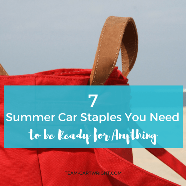 7 Summer Car Staples You Need to be Ready for Anything