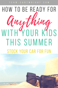 picture of sunglasses on the beach with text overlay: How To Be Ready for Anything With Your Kids This Summer Stock Your Car For Fun