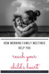 How morning family meetings help your reach your child's heart. Really connect with your child every day no matter how busy you are. Here is a simple routine to start a successful day. #positive #parenting #toddler #preschooler #behavior #family #meeting Team-Cartwright.com