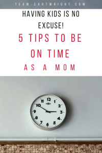 Having kids is not an excuse to always be late! You can be on time, despite having children. Here are 5 tips to get your family out the door. #time #late #kids #twins #mom #tips #hacks Team-Cartwright.com