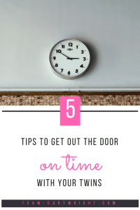 5 tips to get out the door on time with kids. Having kids is no excuse to be late. Here are tips to help you get your family where they need to be on time. #time #late #mom #tips #hacks #kids #twins Team-Cartwright.com