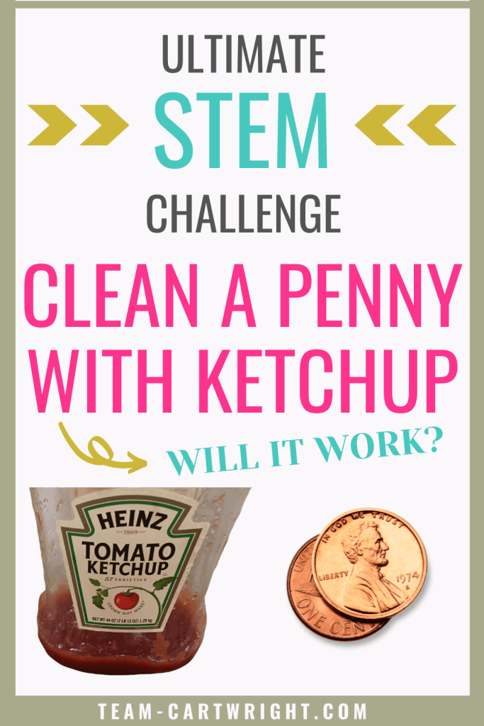 Ultimate STEM Challenge: Clean a Penny with Ketchup