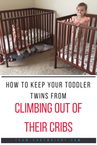 How to keep your toddler twins from climbing out of the crib. You don't have to switch to beds until you are ready! #toddler #twins #sleep #crib #climbing #discipline #hacks #tips Team-Cartwright.com