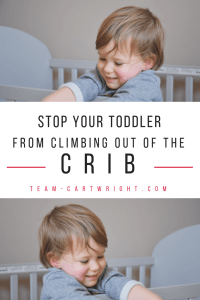 Stop your toddler from climbing out of the crib. How to talk your toddlers into staying safe and sound. #toddler #sleep #crib #discipline #hacks #twins # tips #night Team-Cartwright.com