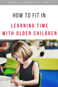 How to fit in learning time with older children. As kids get older they get busier, but there is no reason to stop this fun time. Here is how to still get learning time back into the schedule. #learning #time #activities #schedule #babywise Team-Cartwright.com