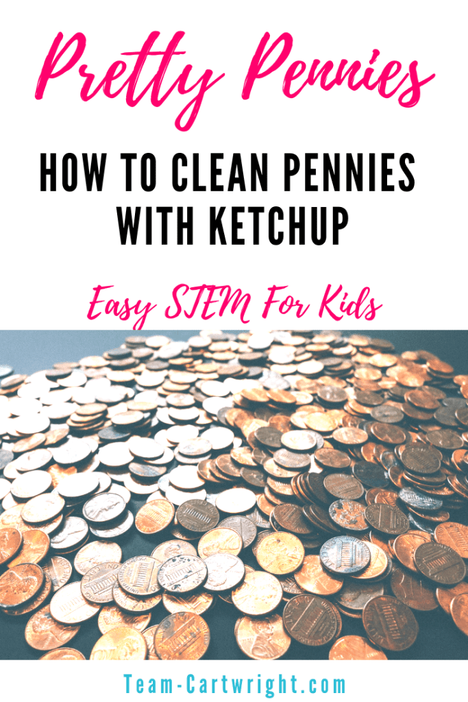 Did you know you can clean pennies with ketchup? You can! Wow your kids with this easy STEM activity and learn a little kitchen chemistry! #CleanPennies #STEM #ToddlerLearning #PreschoolLearning #LearningActivity #Homeschool #Chemistry #PennyExperiment Team-Cartwright.com