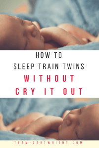 How to sleep train twins without cry it out. You can teach your twins to sleep in the same room without just letting them cry. Here is how. #twins #sleep #train #infant #baby #naps #cryitout #CIO Team-Cartwright.com