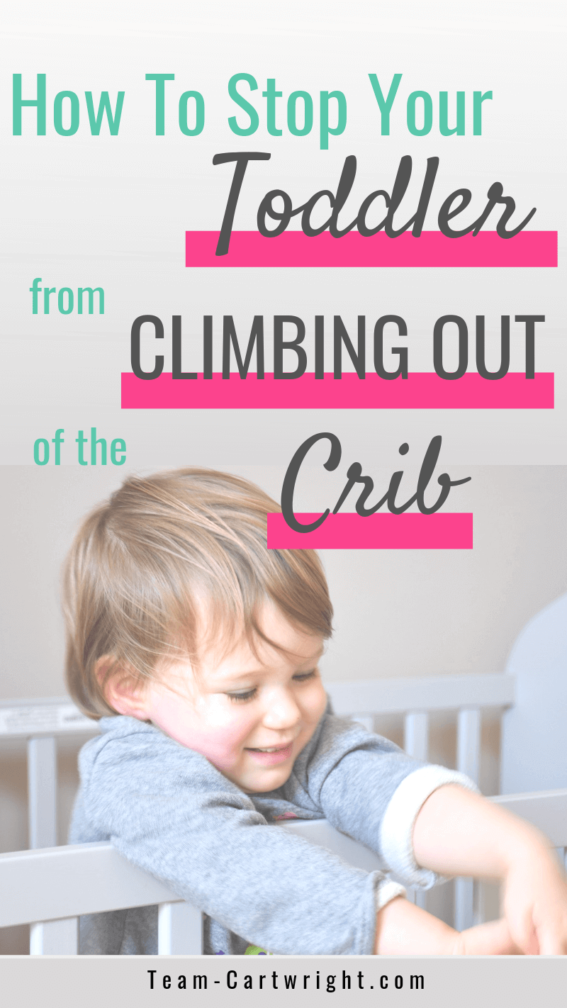 picture of a toddler standing in a crib with text: How to stop your Toddler from Climbing Out of the Crib