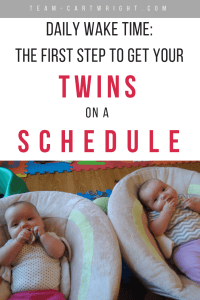 You need a daily wake time with twins. This is the first step to getting your twins on a schedule and saving your sanity. Here is how it works. #twins #schedule #twinschedule #newborntwins #baby #babywise #babywiseschedule #dailywaketime #routine Team-Cartwright.com