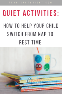What doe rest time look like? Learn how to make rest time happen for your child and activities they can do while being quiet. #rest #nap #time #schedule #sleep #preschooler #toddler #kid #stopnap Team-Cartwright.com