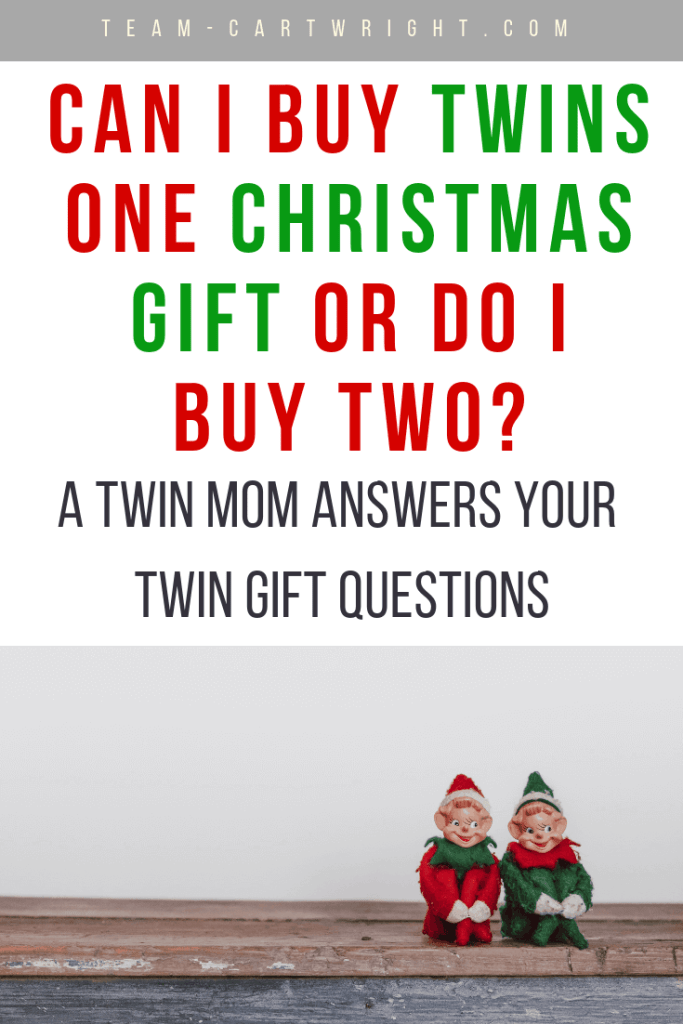 Twin Christmas Gift Guide: Answering once and for all if you need to buy two gifts or can get away with just one. #twins #gifts #christmas #christmasgifts #giftguide #twinrules #twintips Team-Cartwright.com