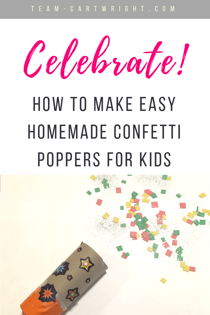 How to make DIY Confetti Poppers for kids! Make this fun New Year's Eve craft with your kids. A great learning activity and STEM project. Plus they are fun! Perfect for birthdays and parties. #BirthdayFavor #DIYConfettiPopper #GenderRevealConfettiPopper #STEMActivity #Toddler #Preschool #ScienceProject #DIYPopper Team-Cartwright.com