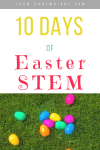 picture of plastic easter eggs on grass with text overlay stating 10 days of Easter STEM