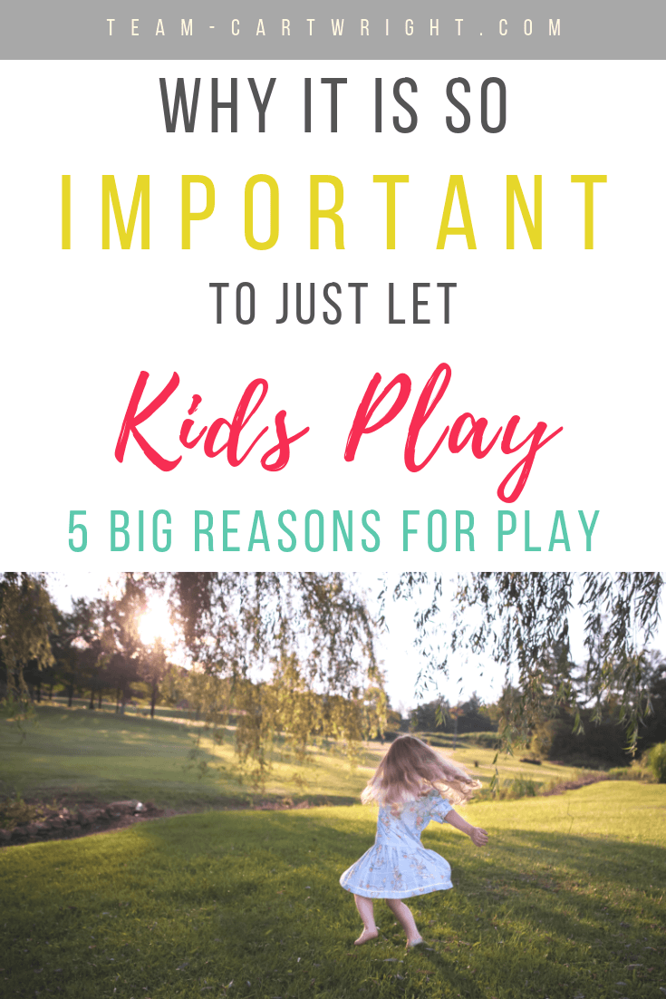 picture of girl playing with text overal why it is so important to just let kids play 5 big reasons for play