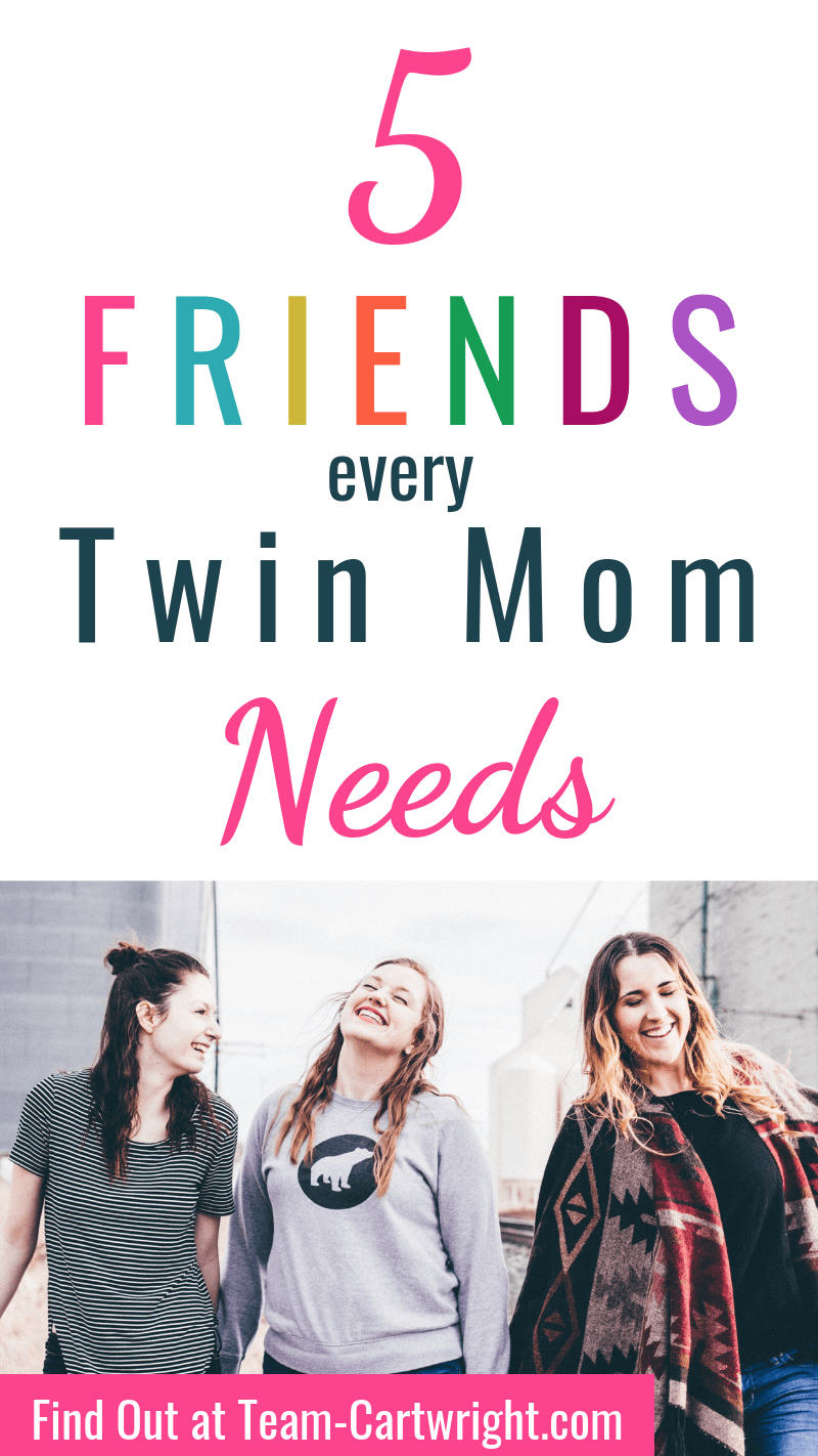 5 Friends Every Twin Mom Needs with pictures of 3 moms