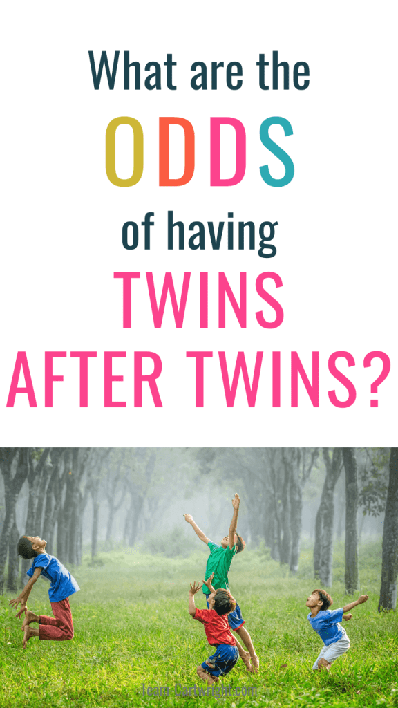 picture of older twins playing with younger twins and text: What are the Odds of Having Twins After Twins?