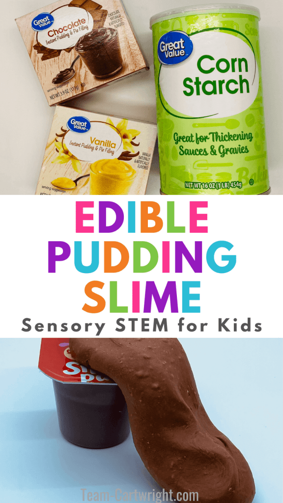 text: Edible Pudding Slime sensory STEM for kids. Top Picture: chocolate and vanilla pudding boxes and a canister of cornstarch. Bottom Picture: chocolate pudding slime and a snack pack.