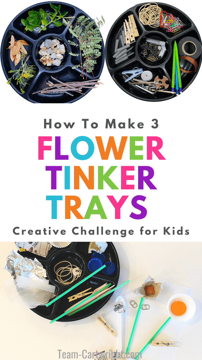 text: how to make 3 Flower Tinker Trays Creative Challenge for Kids. Top pictures: nature tinker tray and hardware tinker tray. Bottom picture: recycled materials tinker tray and flower made from it