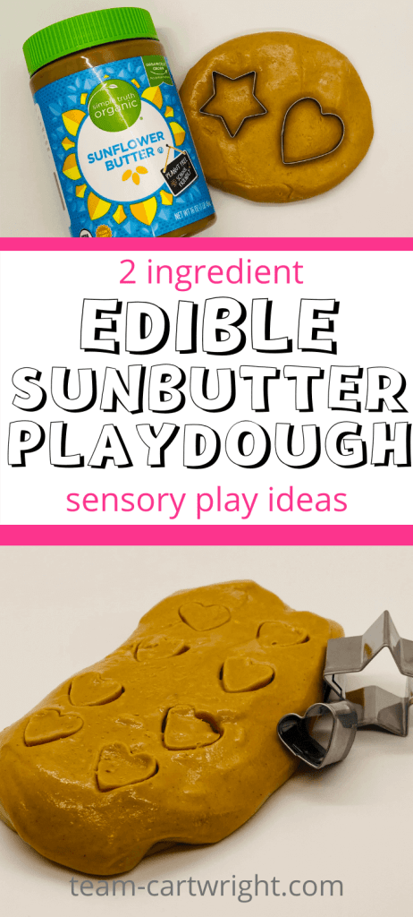 Text: 2 ingredient Edible Sunbutter Play Dough sensory play ideas. Top picture: Jar of sunbutter and playdough with star and heart cookie cutter. Bottom picture: brown sunbutter playdough being played with with star and heart cookie cutters
