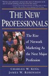 The New Professionals by James Robinson and Charles W. King