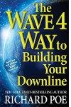 The WAVE 4 Way to Building Your Downline by Richard Poe