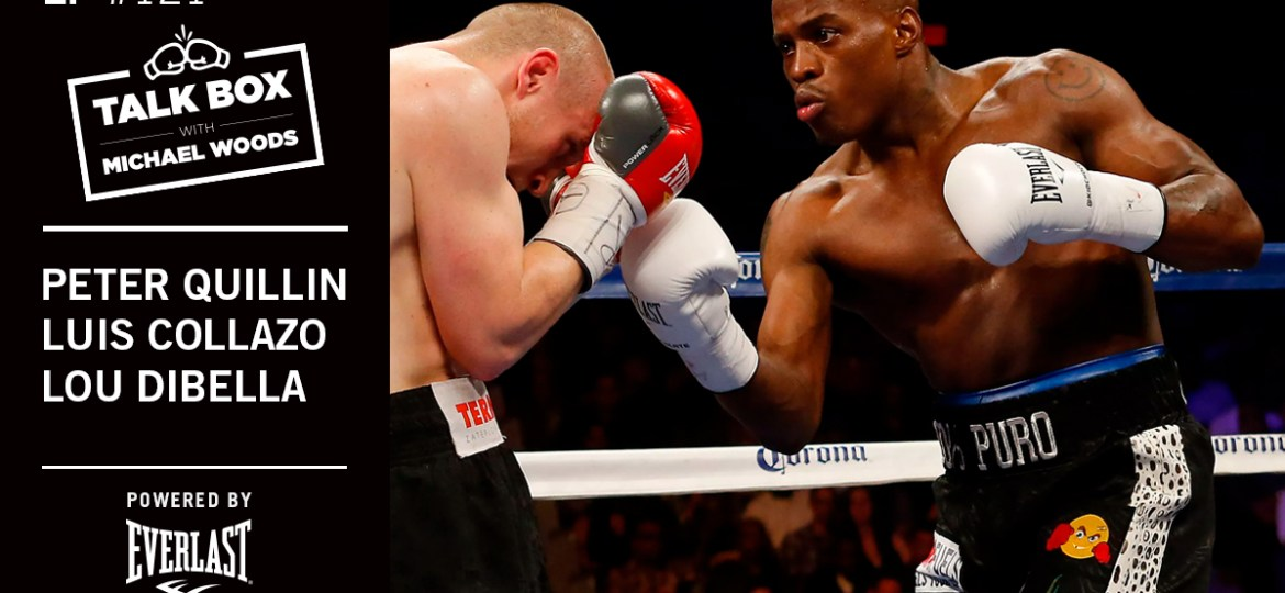 TalkBox Boxing Podcast Ep 121: Peter Quillin, Luis Collazo, & Lou DiBella about 8/4 Card