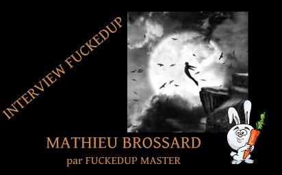 Mathieu Brossard – Interview FuckedUp