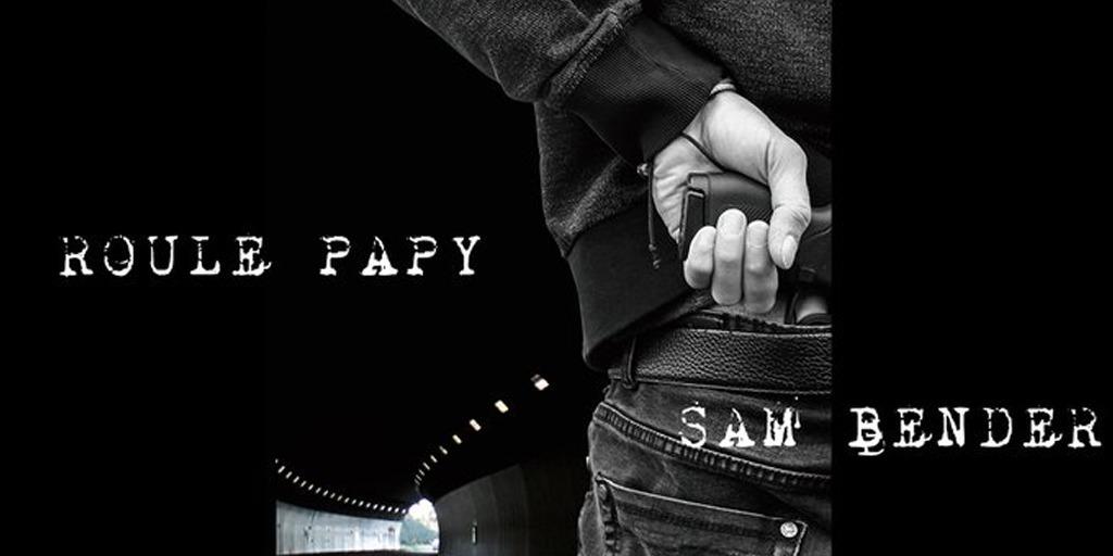 Roule Papy – par Sam Bender