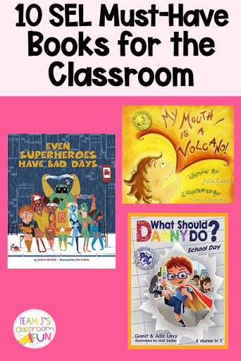 Long Pin for 10 SEL Must-Have Books for the Classroom with pictures of Even Superheroes Have Bad Days, My Mouth is a Volcano, and What Should Danny Do?