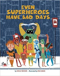 Picture of the cover for the book Even Superheroes Have Bad Days
