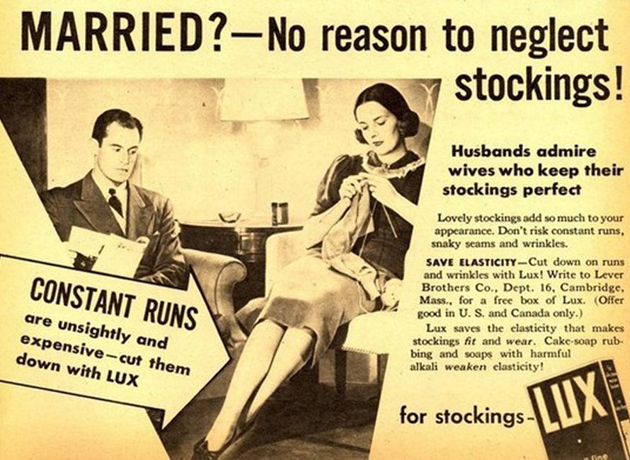 Lux No reason to neglect your stockings  ~ The most sexists advertising ~