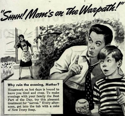 Mom's on the Warpath Ivory Soap  ~ The most sexists advertising