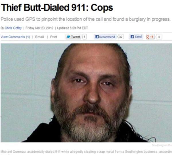 29 of the World's Stupidest Criminals ~ ~ Thief butt dialed 911