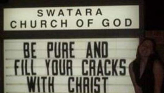 20 Funny & Inappropriate Church Signs ~ Fill your cracks with Christ