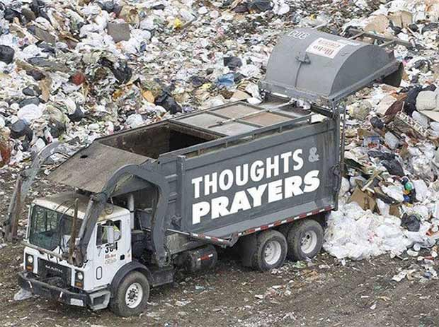 That hits close to home! Thoughts and prayers garbage truck at landfill ~ 35 Funny Pics & Memes