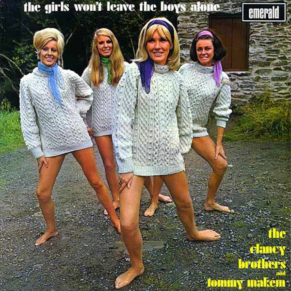 Yikes! That girl in the front has a little parasitic twin dangling from between hoo-ha!! ~~ clancy brothers girls won't leave the boys alone ~~ worst bad album covers