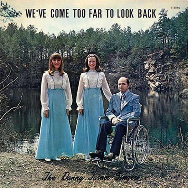"""Or in other words... """"I ain't pushing Danny's damn wheelchair back through the woods!"""" ~~ Danny Turner Singers ~~ Worst Bad Album covers"""