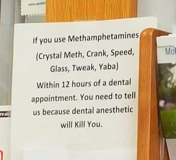 Hey, at least the crack heads are going to the dentists ... funny signs