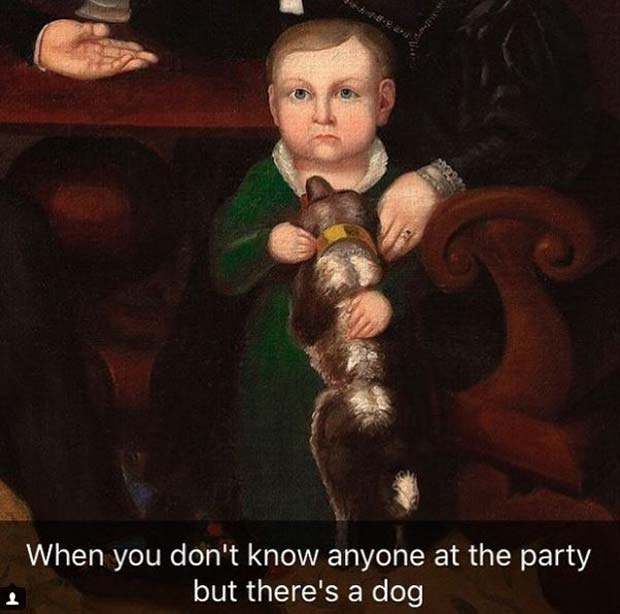 Funniest Snapchats ~ art history when you don't know anyone at party but there's a dog painting