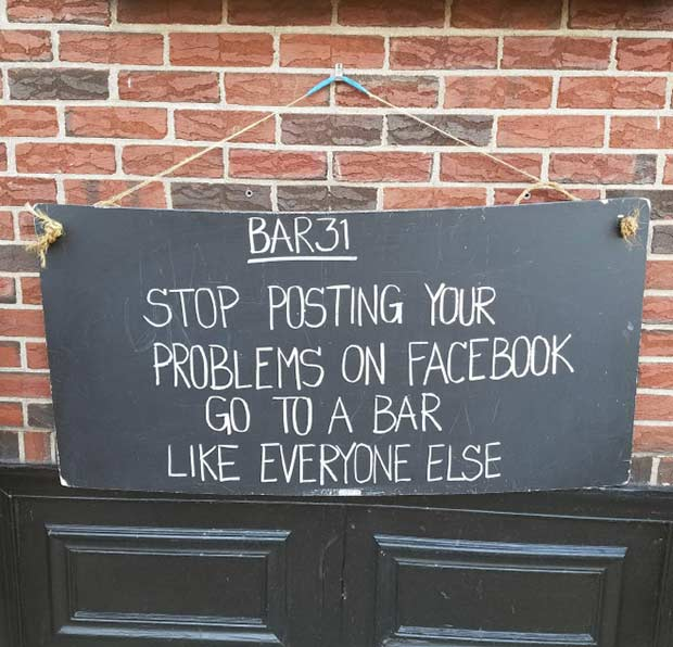 Gat a life ~ Funny Sidewalk Signs ~ Stop posting your problems on Facebook.