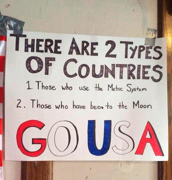 U.S.A! Funny Best Signs ~ ~ 2 types of countries metric system