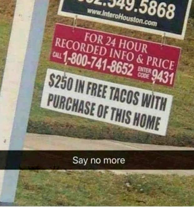 I'll buy it! funny snapchat free tacos with purchase of this home ~.~ funny pics, funny memes ~ for sale sign