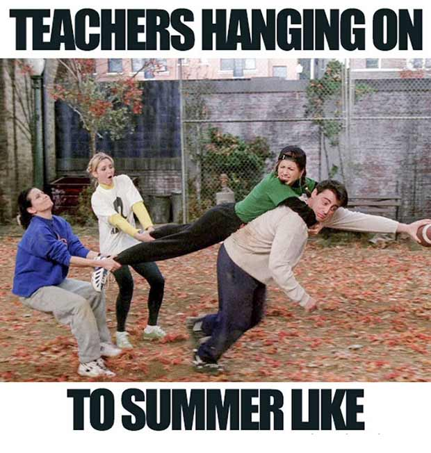 47 of the  Best Great Teacher Memes ~ last day of summer vacation