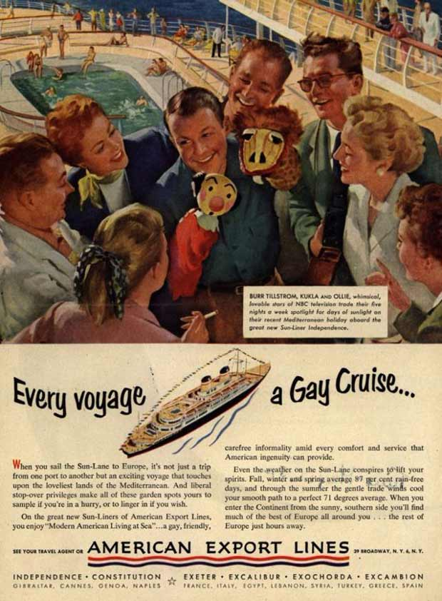 33 Funny Pics and Memes of the Day ~ vintage ads gay cruise kula Fran and ollie American export lines