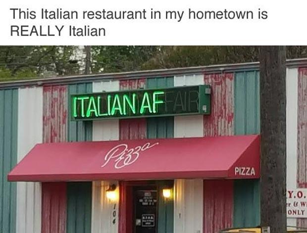 Hometown Italian Restaurant ~ 33 Funny Pics, Funny Memes, Random Humor funny signs