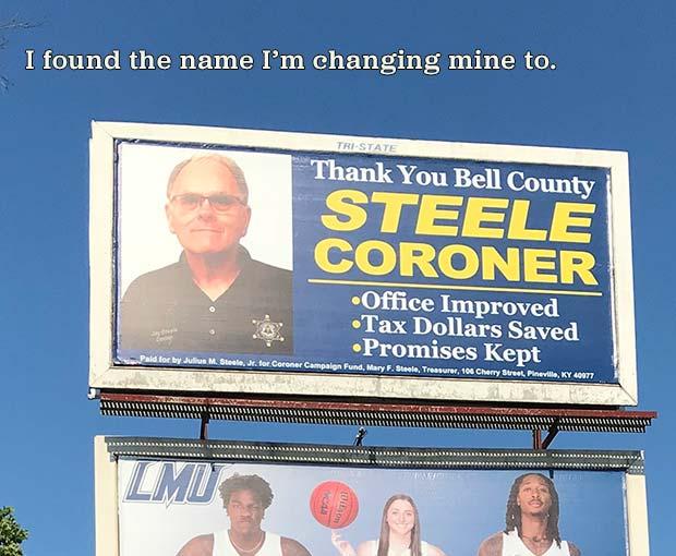 35 Funny Memes and Pics Ya Gotta See ~ funny names steel coroner